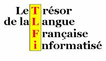 Trésor de la langue française informatisé (TLFI)